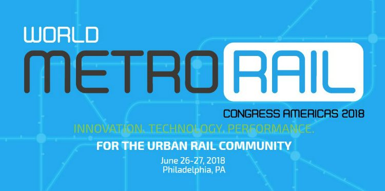 World MetroRail Congress Americas 2018 | 26 - 27 June 2018