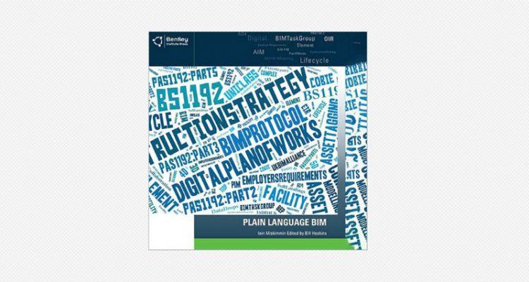 Bentley Institute Press Announces Availability of New BIM Publication: Plain Language BIM
